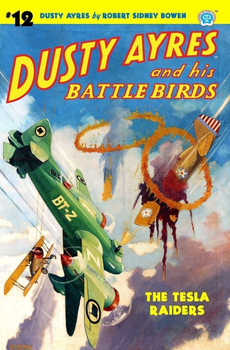 Dusty Ayres and his Battle Birds #12: The Tesla Raiders