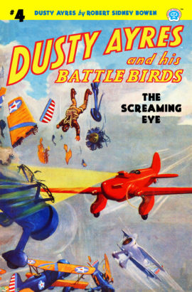 Dusty Ayres and his Battle Birds #4: The Screaming Eye