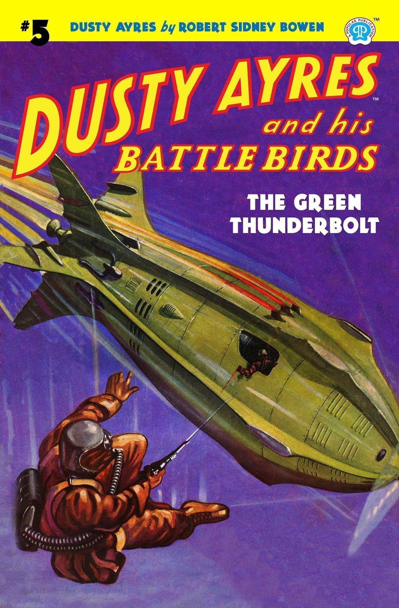 Dusty Ayres and his Battle Birds #5: The Green Thunderbolt