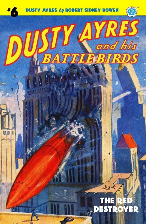Dusty Ayres and his Battle Birds #6: The Red Destroyer