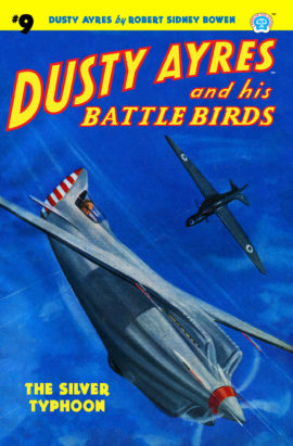 Dusty Ayres and his Battle Birds #9: The Silver Typhoon