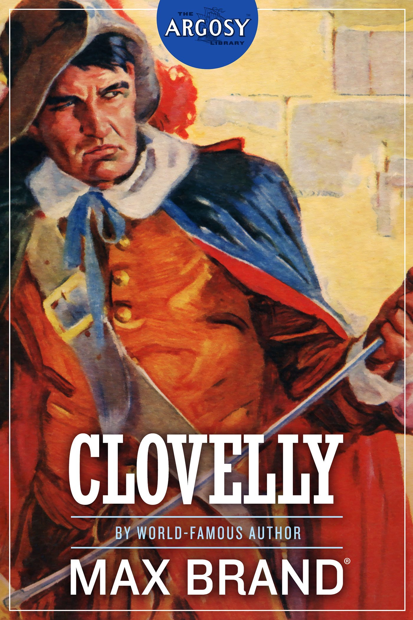 Clovelly (The Argosy Library) by Max Brand