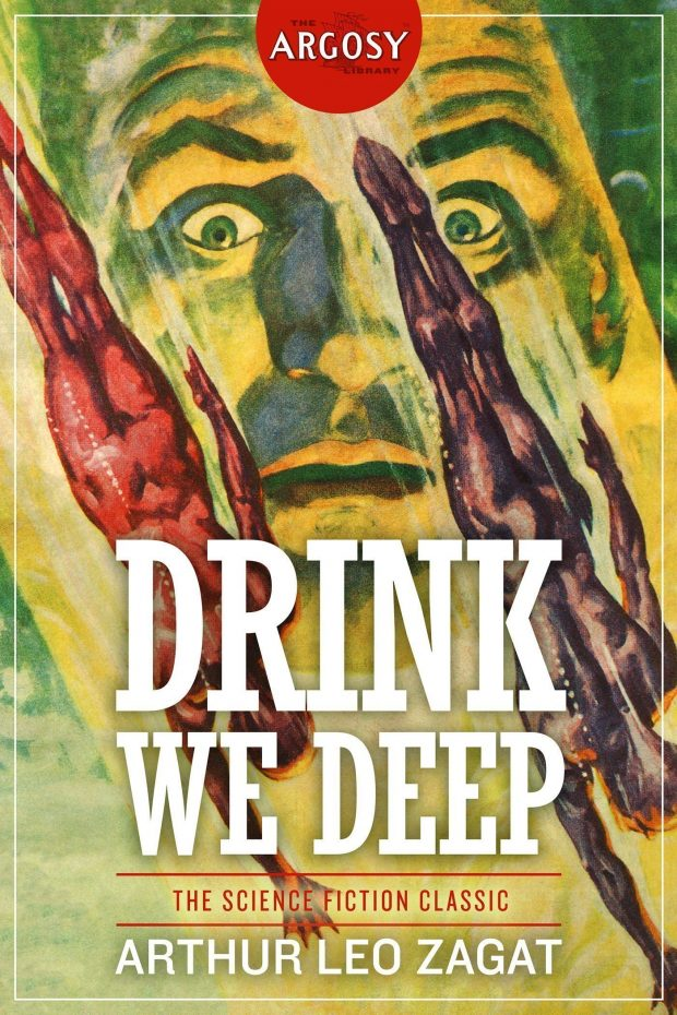 Drink We Deep (The Argosy Library) by Arthur Leo Zagat