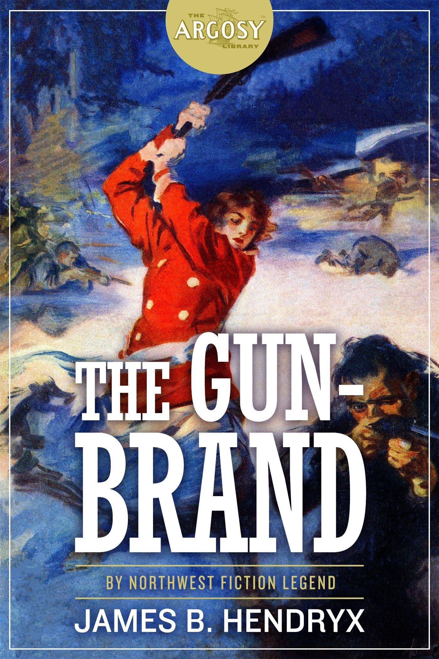 The Gun-Brand (The Argosy Library) by James B. Hendryx