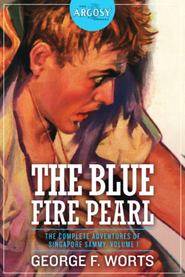 The Blue Fire Pearl: The Complete Adventures of Singapore Sammy, Volume 1