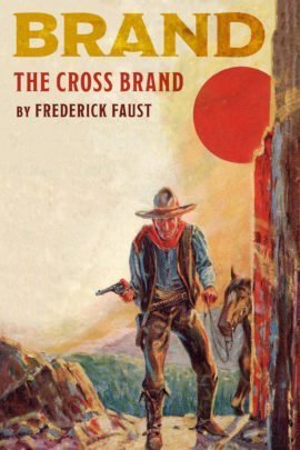 The Cross Brand by Frederick Faust