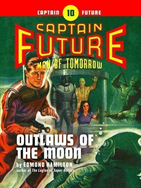 Captain Future #10: Outlaws of the Moon (eBook)