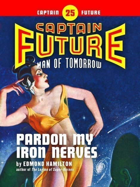 Captain Future #25: Pardon My Iron Nerves (eBook)