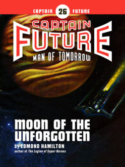 Captain Future #26: Moon of the Unforgotten (eBook)