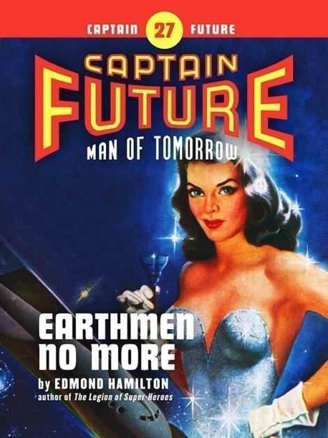 Captain Future #27: Earthmen No More (eBook)
