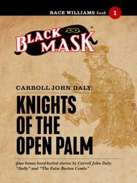 Race Williams #1: Knights of the Open Palm (Black Mask eBook)