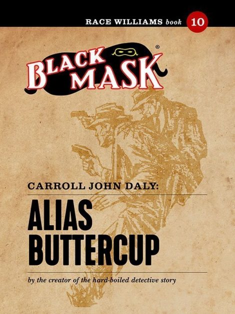 Race Williams #10: Alias Buttercup (Black Mask eBook)