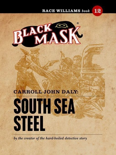 Race Williams #12: South Sea Steel (Black Mask eBook)