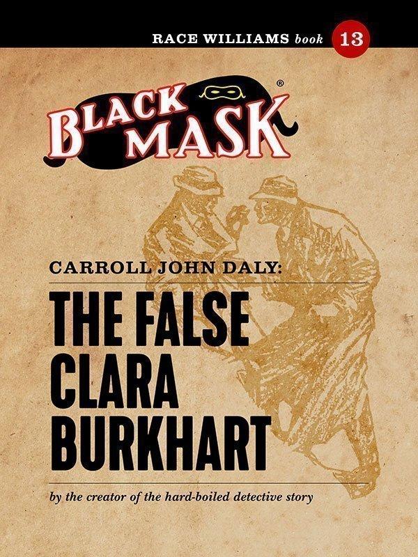 Race Williams #13: The False Clara Burkhart (Black Mask eBook)