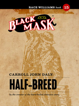 Race Williams #15: Half-Breed (Black Mask eBook)