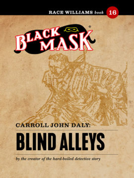 Race Williams #16: Blind Alleys (Black Mask eBook)