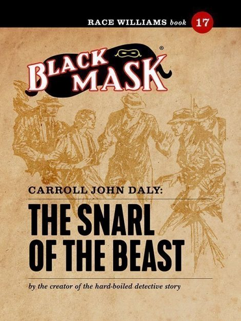 Race Williams #17: The Snarl of the Beast (Black Mask eBook)