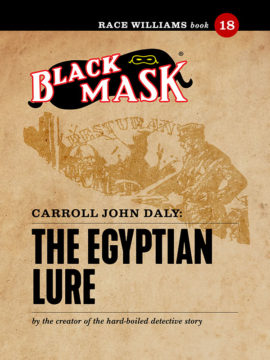 Race Williams #18: The Egyptian Lure (Black Mask eBook)