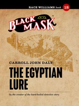 Race Williams #18: The Egyptian Lure (Black Mask eBook)