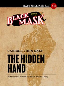 Race Williams #19: The Hidden Hand (Black Mask eBook)