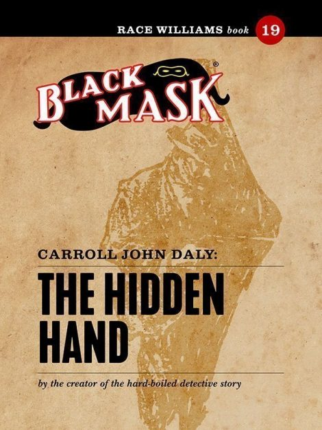 Race Williams #19: The Hidden Hand (Black Mask eBook)