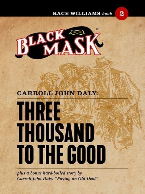 Race Williams #2: Three Thousand to the Good (Black Mask eBook)