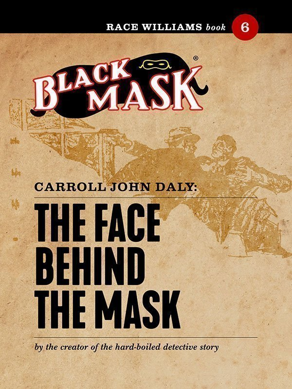 Race Williams #6: The Face Behind the Mask (Black Mask eBook)