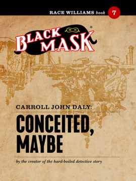 Race Williams #7: Conceited, Maybe (Black Mask eBook)