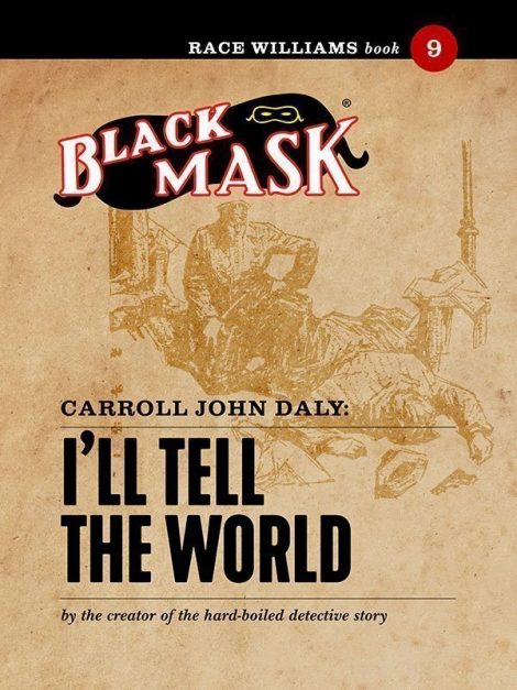 Race Williams #9: I'll Tell the World (Black Mask eBook)