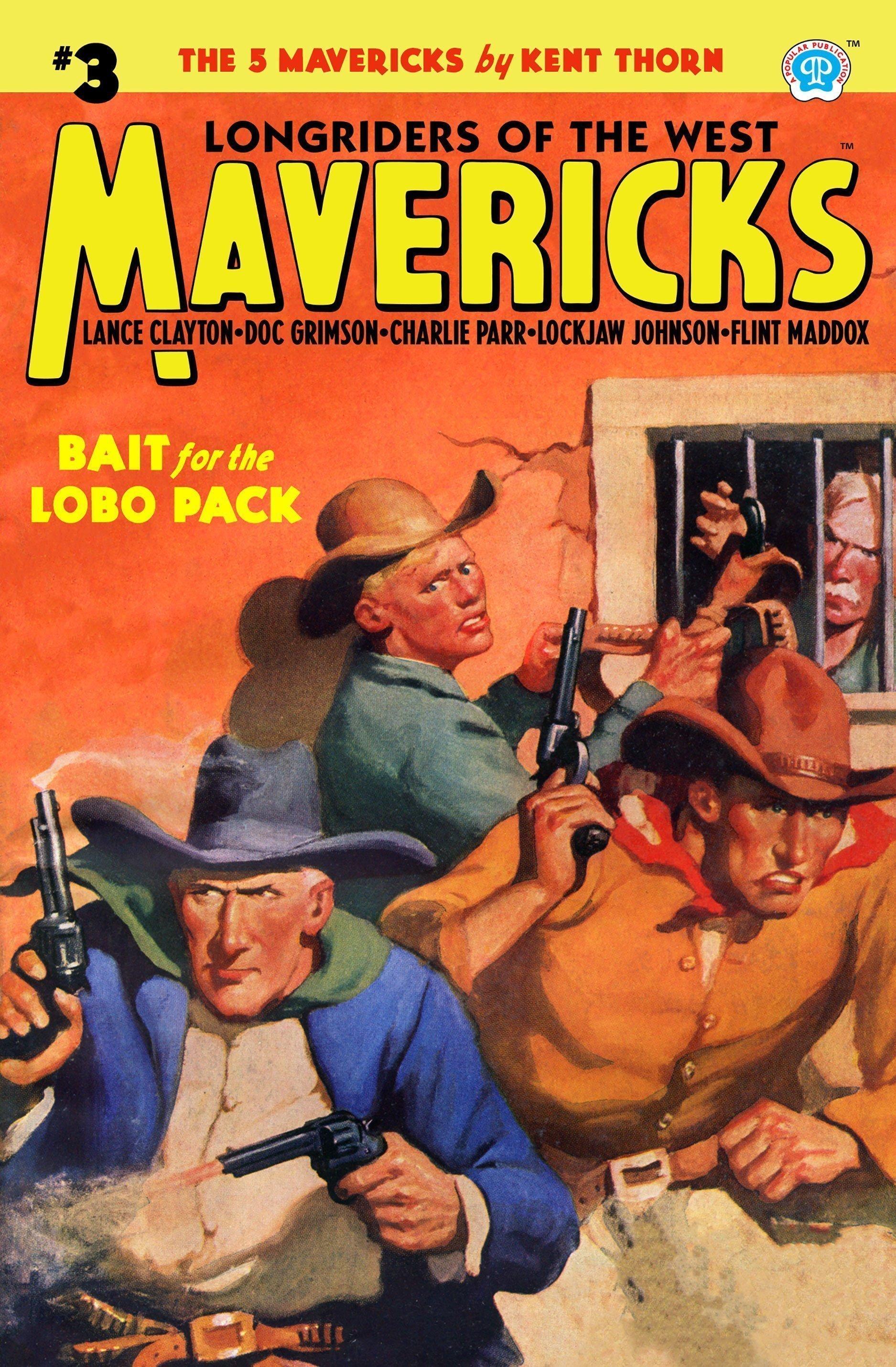 Mavericks #3: Bait for the Lobo Pack