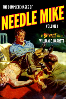 The Complete Cases of Needle Mike, Volume 1 (The Dime Detective Library)