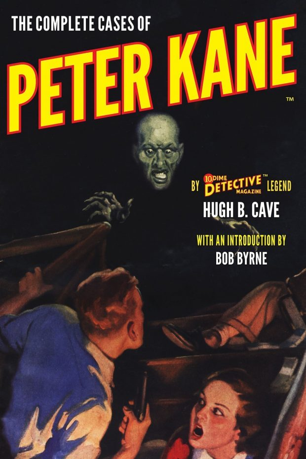 The Complete Cases of Peter Kane (The Dime Detective Library)