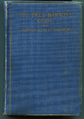 Hill-Bred Barton's Code by Charles Wesley Sanders (Chelsea House)