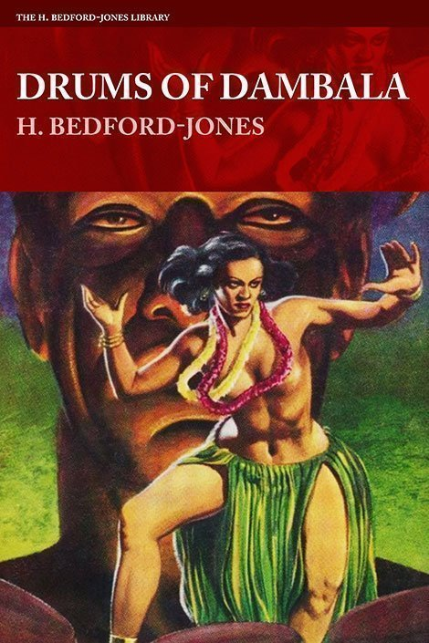 Drums of Dambala (The H. Bedford-Jones Library)