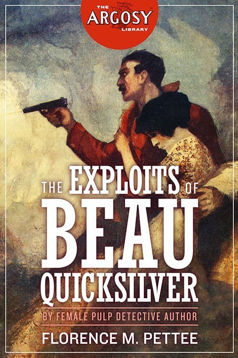 The Exploits of Beau Quicksilver (The Argosy Library)