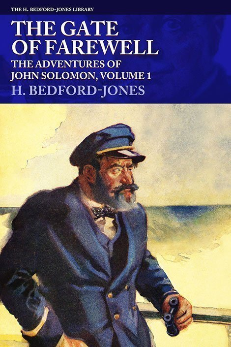 The Gate of Farewell: The Adventures of John Solomon, Volume 1 (The H. Bedford-Jones Library)