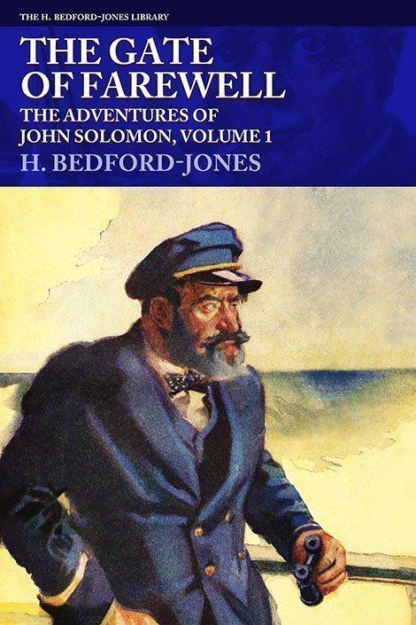 The Gate of Farewell: The Adventures of John Solomon, Volume 1 (The H. Bedford-Jones Library)