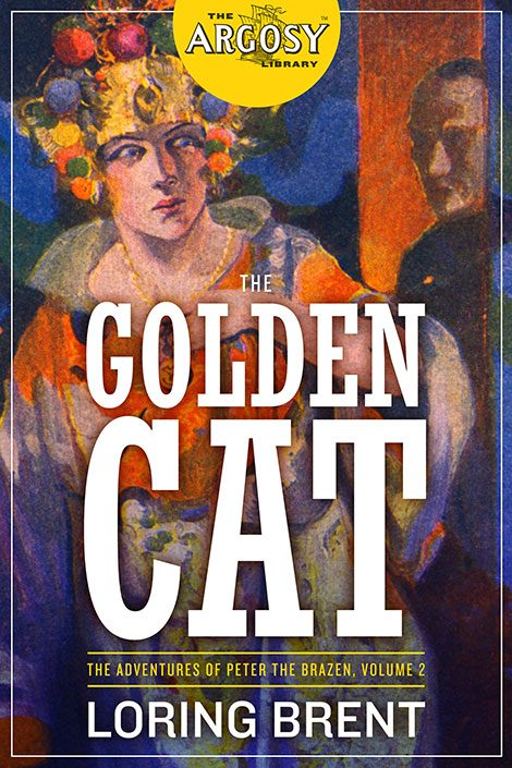 The Golden Cat: The Adventures of Peter the Brazen, Volume 2 (The Argosy Library)