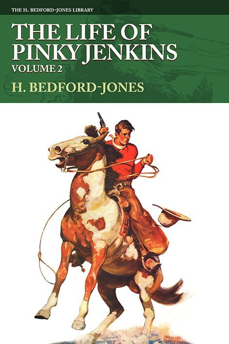 The Life of Pinky Jenkins, Volume 2 (The H. Bedford-Jones Library)