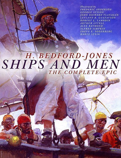 Ships and Men: The Complete Epic (Deluxe Edition)