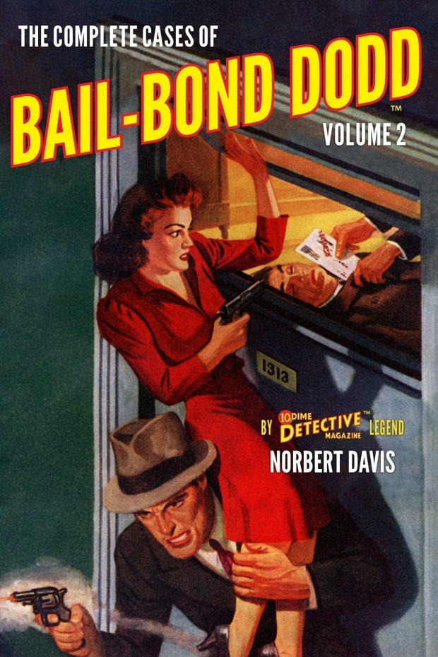 The Complete Cases of Bail-Bond Dodd, Volume 2 (The Dime Detective Library)