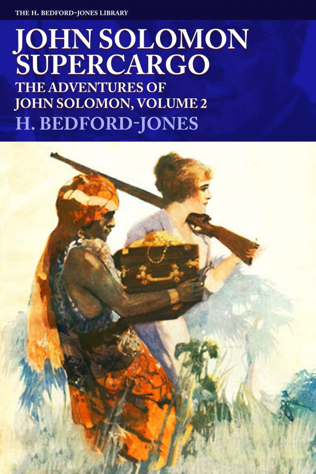 John Solomon, Supercargo: The Adventures of John Solomon, Volume 2 (The H. Bedford-Jones Library)